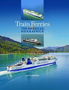 Train Ferries of the Americas, Asia and Africa