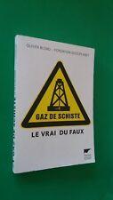 GAZ DE SCHISTE : le vrai du faux - Olivier Blond - Delachaux  et Niestlé