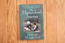 The Homeschool Journey by Susan and Michael Card