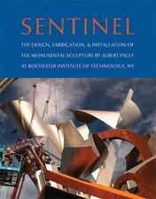 Sentinel: The Design & Fabrication of Albert Paley's Monumental Sculpture