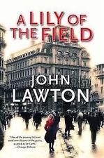 JOHN LAWTON __ A LILY OF THE FIELD __ *HARD BACK* ___ BRAND NEW ___ FREEPOST UK