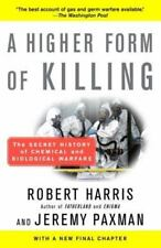 A Higher Form of Killing : The Secret History of Chemical and Biological...