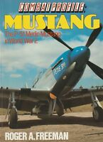 Combat Profile: Mustang - Merlin P-51 Mustang in WWII by R. Freeman (1989)