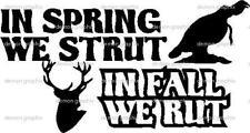 In Spring We Strut In Fall We Rut Vinyl Decal/Sticker Buck Deer Hunting Turkey