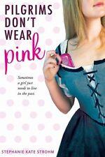 Very Good 0547564597 Paperback Pilgrims Don't Wear Pink Strohm, Stephanie Kate