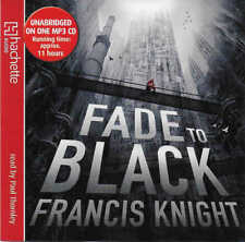 Francis Knight FADE TO BLACK - Unabridged MP3 CD Audio Book 11 hours