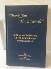 """""""Thank You Mr. Edwards"""" A Bicentennial History Of The Grand Lodge Of Connecticut"""