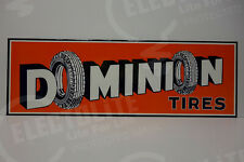 "DOMINION TIRES DIE CUT STEEL ENAMEL SIGN UNIQUE 12""H X 36""W. GREAT COLORS!"