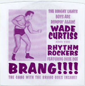 """WADE CURTISS AND THE RHYTHM ROCKERS """"MAXINE c/w BRANG"""" 60's GARAGE"""