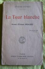 La Tour blanche - Armée d'Orient 1916-1917 -Guerre 1914