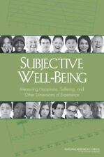 Subjective Well-Being: Measuring Happiness, Suffering, and Other Dimensions of