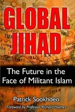 2007 Global Jihad: The future in the face of militant Islam- Patrick Sookhdeo