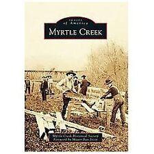 Myrtle Creek (Images of America), Foreword by Mayor Dan Jocoy, Myrtle Creek Hist