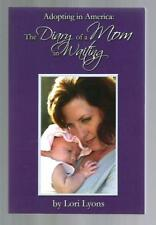 THE DIARY OF A MOM IN WAITING Adopting In America 2011 Lori Lyons NEW Adoption