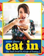 Eat In: The Best Food Is Made At Home, Gare, Anna, New Books