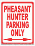 Pheasant Hunter Parking Only Sign. Size Options. Decor Hunting Camps Cabins Hunt