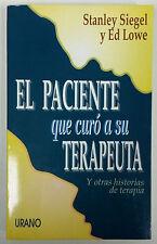 El Paciente que Curo a su Terapeuta Stanley Siegel Ed Lowe 1995 Spanish Edition