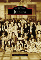 Jurupa [Images of America] [CA] [Arcadia Publishing]