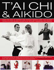 Andrew Popovic, Peter Brady, T'ai Chi and Aikido: Learn the Way of Spiritual Har