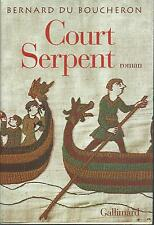 Court serpent.Bernard Du BOUCHERON.Gallimard B010