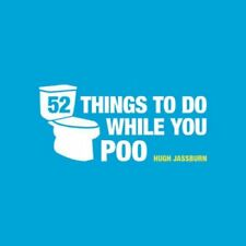 52 Things to Do While You Poo by Hugh Jassburn 9781849534970 (Hardback, 2013)
