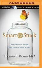 Smart But Stuck: Emotions in Teens and Adults with ADHD by Dr Thomas E Brown...