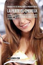 38 Recettes de Repas Pour la Prévention de la Perte de Cheveux : Commencez à...