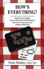 How's Everything? The Ultimate Guide for all Waiters and Waitresses Who Want to