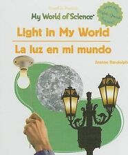 Light in My World/La Luz En Mi Mundo (Powerkids Readers: My World of Science) (S