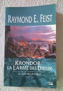 Raymond E.Feist - Krondor: la larme des Dieux - T3 - Bragelonne