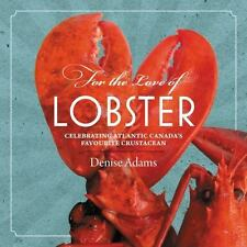For the Love of Lobster by Denise Adams (2016, Paperback)
