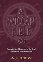 Wiccan Bible: Exploring the Mysteries of the Craft fro... by A.J. Drew Paperback