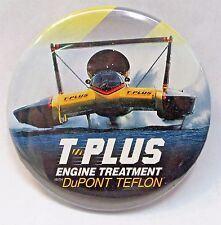 1995 T-PLUS Engine Treatment DuPont Teflon pinback button hydroplane racing z