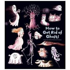 How to Get Rid of Ghosts (How to Banish Fears), Leblanc, Catherine, Good Conditi