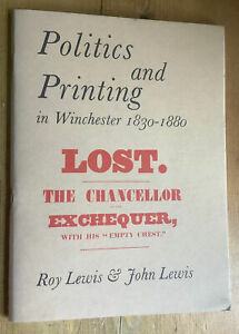 Politics & Printing in Winchester 1830-1880.  Lewis, 1980