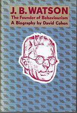 J.B.Watson - The Founder of Behaviourism: A Biography by David Cohen (Hardback)