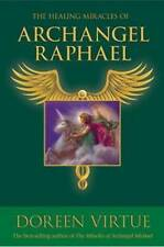 Healing Miracles of Archangel Raphael, The by Virtue Doreen
