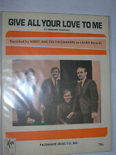 GERRY & THE PACEMAKERS ORIGINAL & MINT 60s SHEET MUSIC- GIVE ALL YOUR LOVE TO ME