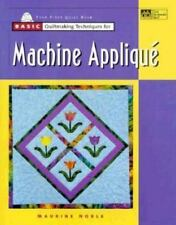 Basic Quilt Making Techniques for Machine Applique by Maurine Noble 1999
