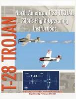 North American T-28 Trojan Pilot's Flight Operating Instructions: New