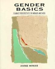 Gender Basics: Feminist Perspectives on Women and Men Minas, Edited by Anne Pap