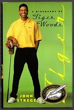 Tiger: A Biography of Tiger Woods by Strege, John, Signed 1st Ed. 1st print