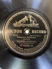 Balalaika Orch on Victor 78 Rpm 17405 POLONAISE BRILLIANTE