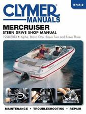 Mercruiser Stern Drive Shop Manual 1998-2013: Alpha, Bravo One, Bravo Two and Br