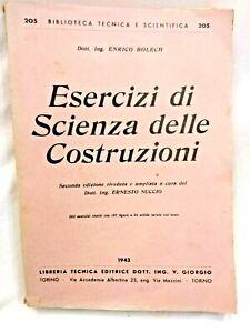 ESERCIZI DI SCIENZA DELLE COSTRUZIONI di Enrico Bolech 1943 libro ingegneria