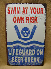 Swin At Own Risk Lifegaurd On Beer Break Tin Metal Sign Decor Funny Pool