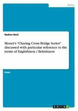 Monet's Charing Cross Bridge Series Discussed with Particular Reference to...