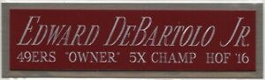 EDWARD DeBARTOLO JR. 49ERS NAMEPLATE FOR Signed Helmet JERSEY FOOTBALL PHOTO