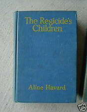 1927 Book The Regicide's Children by Aline Havard
