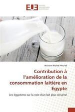Contribution a l'Amelioration de la Consommation Laitiere en Egypte by Khaled...